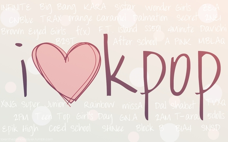 I Love Kpop Music Entertainment Background Wallpapers On